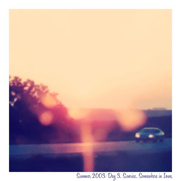 Sunrise in Iowa, The Summer of 2003