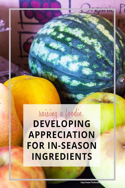 Developing An Appreciation for In-Season Ingredients