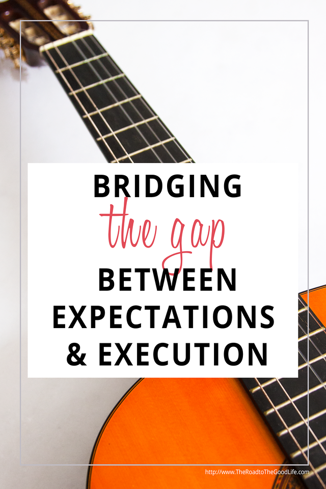 Three Tips for Bridging the Gap Between Expectations and Execution