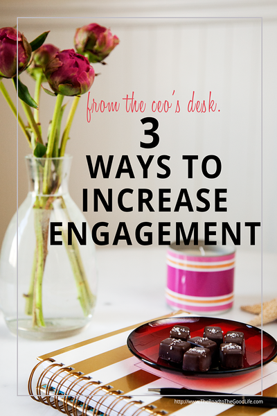 Three Ways to Increase Engagement